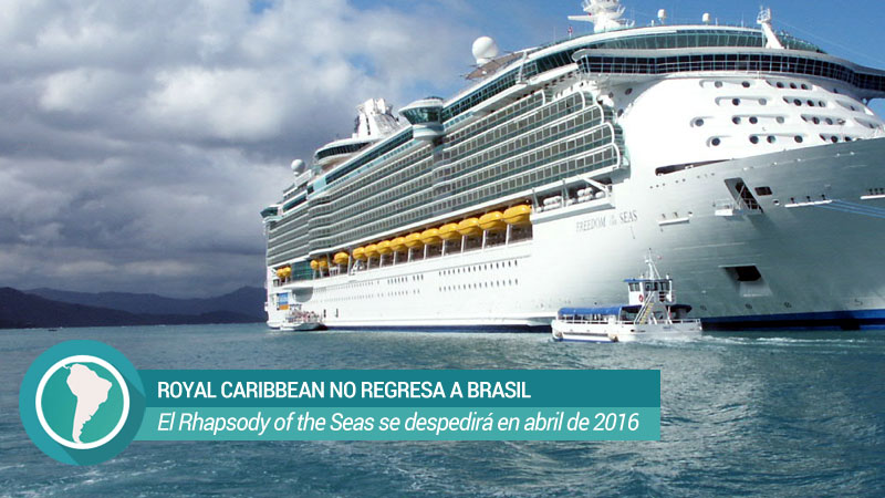 Royal Caribbean no regresa a Brasil Royal Caribbean no regresa a Brasil en 2016-2017 - CruceroAdicto.com