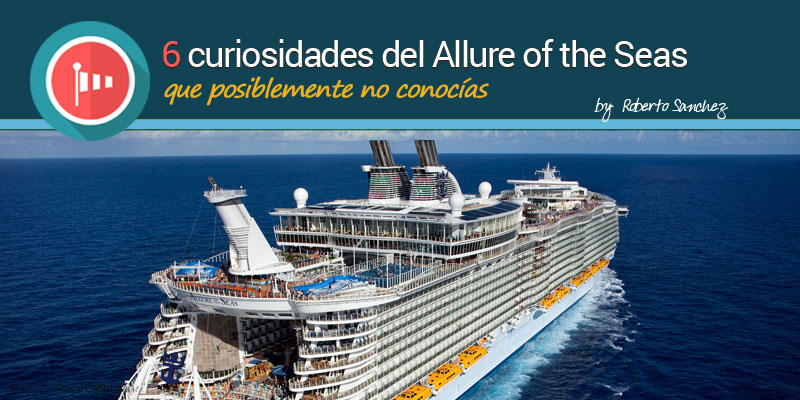 Curiosidades del Allure of the Seas